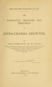 Cover of: The pathology, diagnosis and treatment of intra-cranial growths