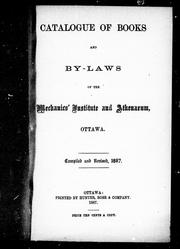Cover of: Catalogue of books and by-laws of the Mechanics' Institute and Athenaeum, Ottawa