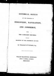 Cover of: Historical sketch of the progress of discovery, navigation, and commerce, from the earliest records to the beginning of the nineteenth century