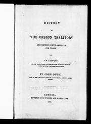Cover of: History of the Oregon Territory and British North America fur trade