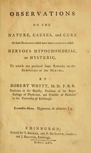 Cover of: Observations on the nature, causes, and cure of those disorders which have been commonly called nervous hypochondriac, or hysteric