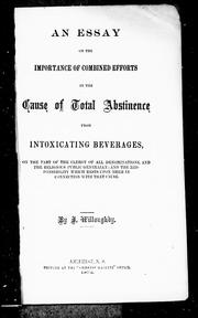 Cover of: An essay on the importance of combined efforts in the cause of total abstinence from intoxicating beverages