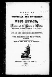 Cover of: Narrative of the shipwreck and sufferings of Neil Dewar, seaman of the Rebecca of Quebec, wrecked on the coast of Labradore