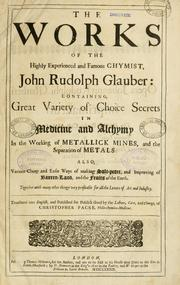 Cover of: The works of the highly experienced and famous chymist, John Rudolph Glauber