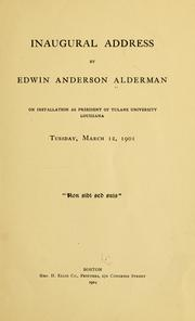 Cover of: Inaugural address by Edwin Anderson Alderman on installation as president of Tulane university, Louisiana, Tuesday, March 12, 1901 ...