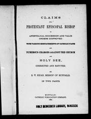 Cover of: Claims of a Protestant Episcopal bishop to apostolical succession and valid orders disproved