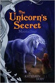 Cover of: Moonsilver (Unicorn's Secret #1)