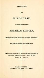 Cover of: Resolutions and discourse occasioned by the death of Abraham Lincoln