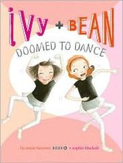 Cover of: Doomed to Dance (Ivy + Bean #6)
