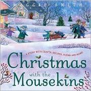 Cover of: Christmas with the Mousekins: A Story with Crafts, Recipes, Poems and More!