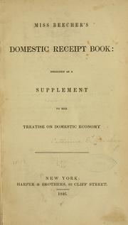 Cover of: Miss Beecher's domestic receipt book