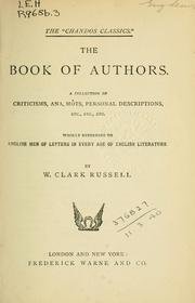 Cover of: The book of authors: a collection of criticisms, ana, môts, personal descriptions, etc., etc., etc. wholly referring to English men of letters in every age of English literature