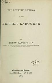 Cover of: The economic position of the British labourer