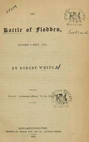 Cover of: The battle of Flodden fought 9 Sept. 1513