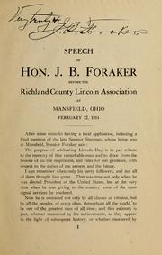 Cover of: Speech of Hon J.B. Foraker before the Richland County Lincoln Association, at Mansfield, Ohio, February 12, 1914