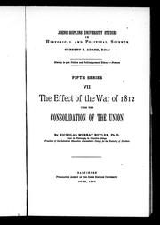 Cover of: The effect of the War of 1812 upon the consolidation of the Union