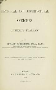 Cover of: Historical and architectural sketches, chiefly Italian