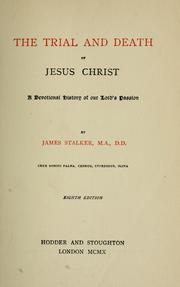 Cover of: The trial and death of Jesus Christ