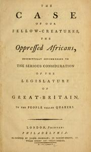 Cover of: The case of our fellow-creatures, the Oppressed Africans
