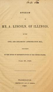 Cover of: Speech of Mr. Lincoln, of Illinois, on the civil and diplomatic appropriation bill