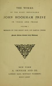 Cover of: The works of the Right Honourable John Hookham Frere, in verse and prose ...