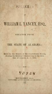 Cover of: Speeches of Willam L. Yancey, Esq., Senator from the state of Alabama