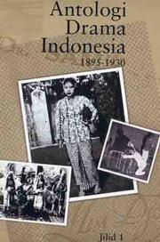 Cover of: Antologi Drama Indonesia, Jilid 1 (1895-1930)