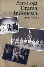 Cover of: Antologi Drama Indonesia, Jilid 2 (1931-1945)