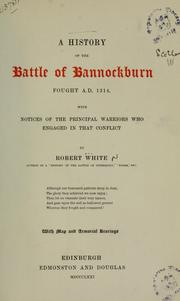 Cover of: A history of the battle of Bannockburn fought A.D. 1314