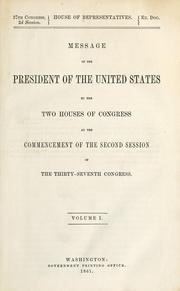 Cover of: Message of the President of the United States to the two houses of Congress at the commencement of the second session of the Thirty-seventh Congress. Volume I.