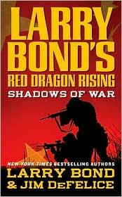 Cover of: Larry Bond's Red Dragon Rising (Shadows of War #1)