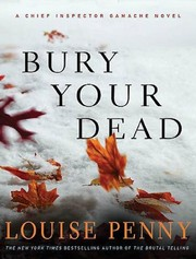 Cover of: Bury Your Dead (Armand Gamache #6)