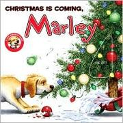 Cover of: Christmas is Coming, Marley