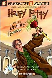Cover of: Papercutz Slices #1: Harry Potty and the Deathly Boring