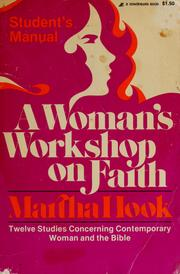 Cover of: A woman's workshop on faith [Student's Manual]