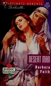 Cover of: Desert man: (Romantic Traditions) (Silhouette Intimate Moments No. 578)