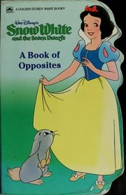 Cover of: Snow White and the Seven Dwarfs: A Book of Opposites