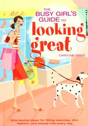 Cover of: The busy girls' guide to looking great