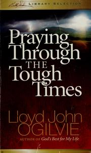 Cover of: Praying through the tough times