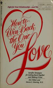Cover of: How to win back the one you love