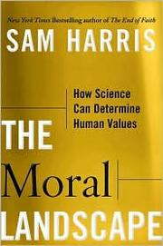 Cover of: The Moral Landscape: How Science Can Determine Human Values