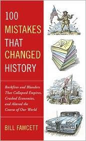 Cover of: 100 Mistakes that Changed History