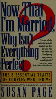 Cover of: Now that I'm married, why isn't everything perfect?