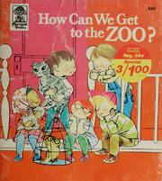 Cover of: How can we get to the zoo?