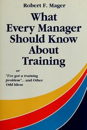 "Cover of: What every manager should know about training, or, ""I've got a training problem""-- and other odd ideas"
