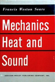 Cover of: Mechanics, heat, and sound
