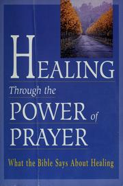 Cover of: Healing through the power of prayer