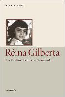Cover of: Réina Gilberta: Ein Kind im Ghetto von Thessaloníki