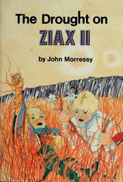 Cover of: The drought on Ziax II ; and, The humans of Ziax II