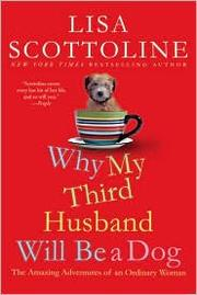 Cover of: Why my third husband will be a dog: the amazing adventures of an ordinary woman
